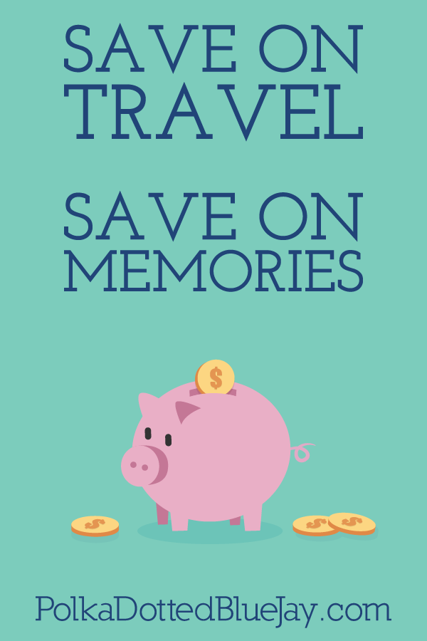 Tips for Saving on Travel and Memories