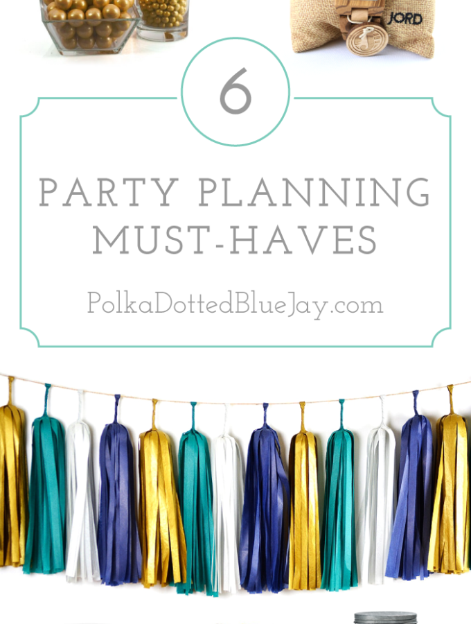 6 Party Planning Must-Haves