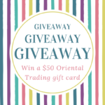 Oriental Trading Company Gift Card Giveaway!